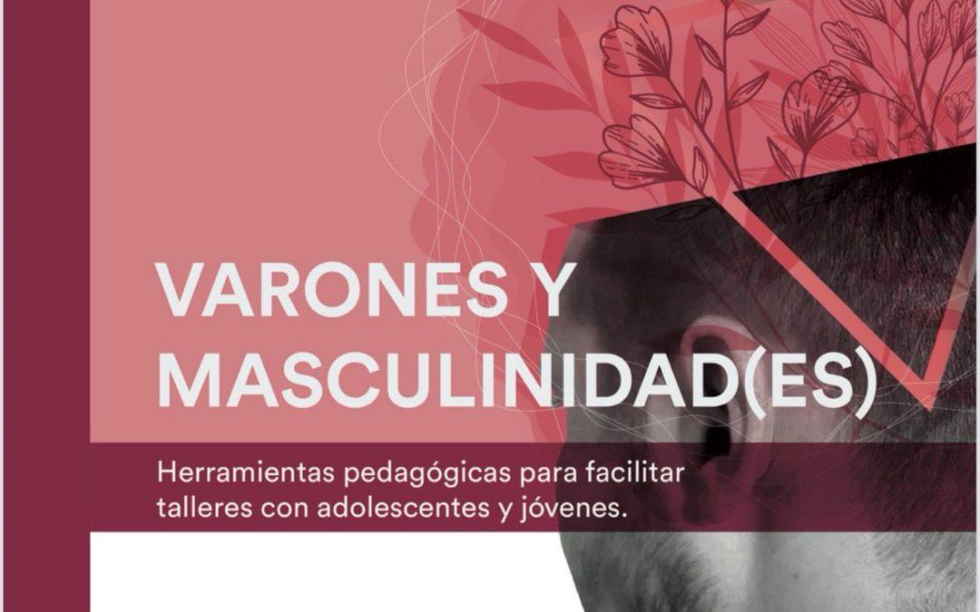 Cuadernillo Varones y Masculinidad(es). Herramientas pedagógicas para facilitar talleres con adolescentes y jóvenes
